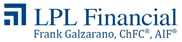 LPL FINANCIAL  - Frank M. Galzarano, ChFC, AIF, Advisor